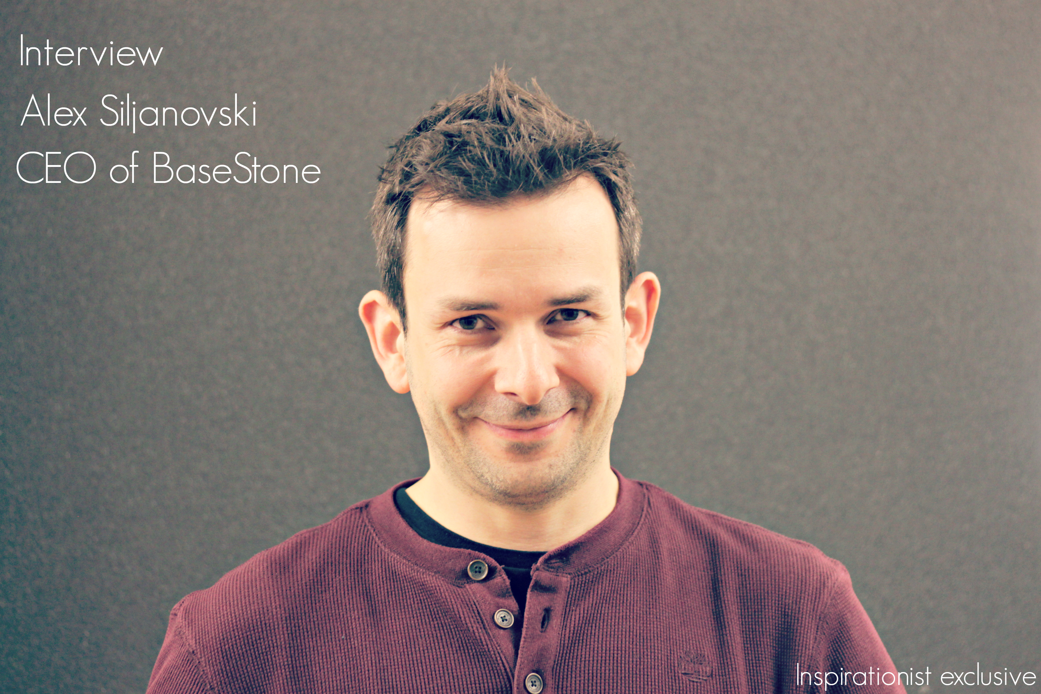 Inspirationist Exclusive: Interview with Alex Siljanovski – CEO of BaseStone